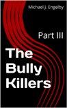 The Bully Killers Serial Novel: Part 3