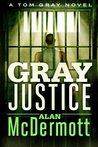 Gray Justice (Tom Gray, #1)