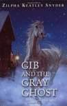 Gib and the Gray Ghost (Gib, #2)