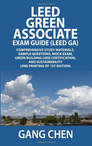 Leed Green Associate Exam Guide (Leed Ga) Comprehensive Study Materials, Sample Questions, Mock Exam, Green Building Leed Certification, and Sustainab