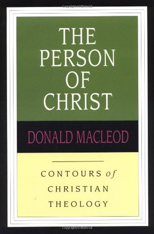 The Person of Christ (Contours of Christian Theology, #7)