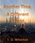 Another Time, A Different World by T.D. Whorton