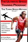 The Ultimate Speed Training Program: The Turbo Speed Method