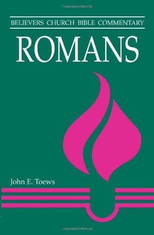 Romans: Believers Church Bible Commentary