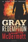 Gray Redemption (Tom Gray, #3)