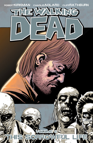 Ebook The Walking Dead, Vol. 6: This Sorrowful Life by Robert Kirkman DOC!