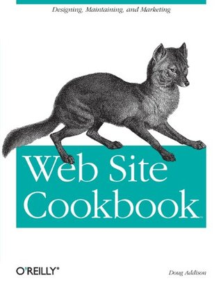 Web Site Cookbook by Doug Addison