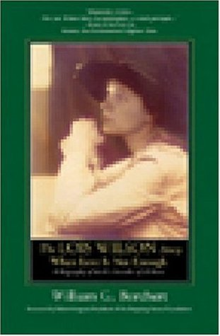 The Lois Wilson Story: When Love is Not Enough: The Authorized Biography of the Cofounder of Al-Anon