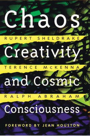 Chaos, Creativity and Cosmic Consciousness by Rupert Sheldrake