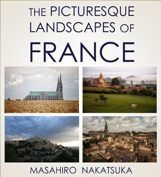 THE PICTURESQUE LANDSCAPES OF FRANCE
