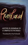 Arthur Rimbaud: Complete Works (Perennial Library)