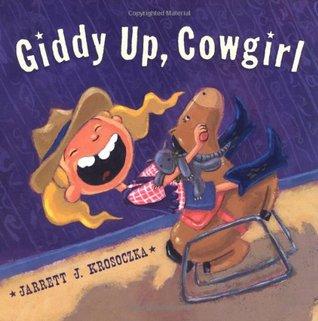 Giddy Up Cowgirl by Jarrett J. Krosoczka