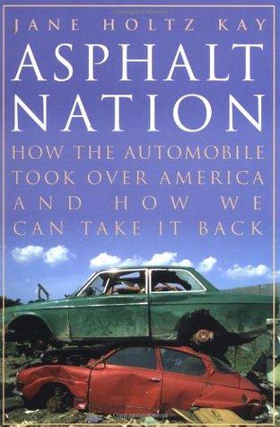 Asphalt Nation by Jane Holtz Kay