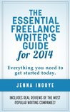 The Essential Freelance Writer's Guide for 2014: Everything you need to know to get started today.