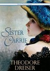 Sister Carrie - Full Version (Annotated) (Literary Classics Collection)