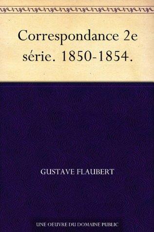 Correspondance 2e série. 1850-1854.