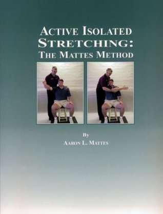 Active Isolated Stretching: The Mattes Method