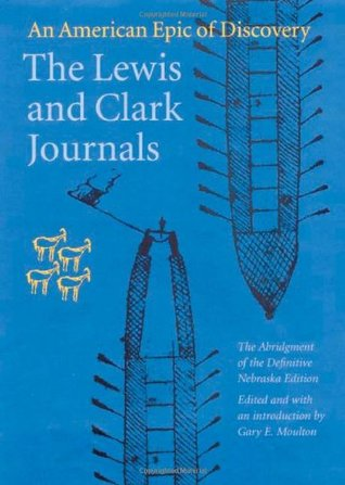 Ebook The Lewis and Clark Journals (Abridged Edition): An American Epic of Discovery by Meriwether Lewis PDF!