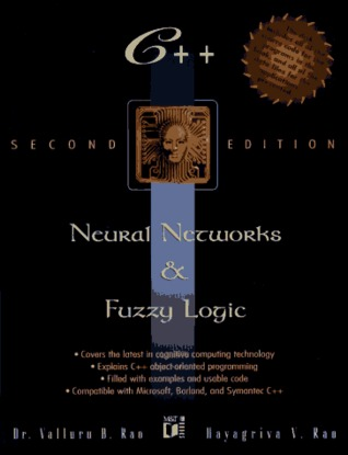 C++ Neural Networks and Fuzzy Logic by Valluru B. Rao