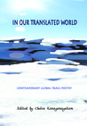 In Our Translated World by Chelva Kanaganayakam