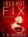 The Red Hot Fix (Justice Series, #2)