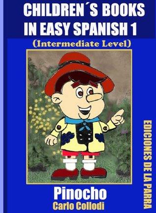 Pinocho: Children's Books in Easy Spanish 1, Intermediate Level