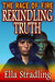 Rekindling Truth by Ella Stradling