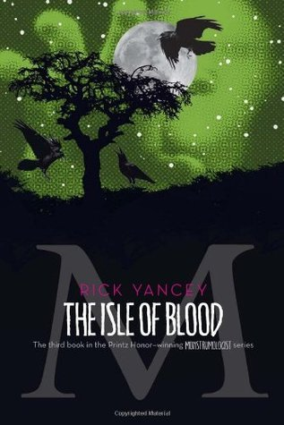 The Isle of Blood (The Monstrumologist, #3)