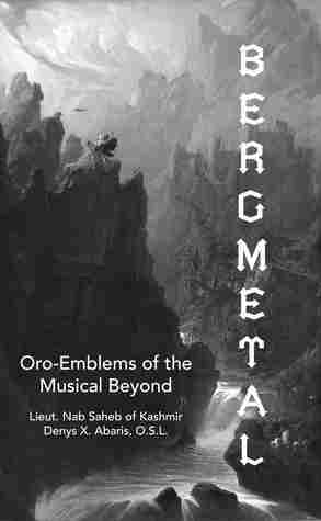 Bergmetal: Oro-Emblems of the Musical Beyond
