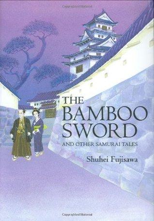 The Bamboo Sword by Shuhei Fujisawa