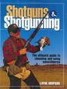 Shotguns & Shotgunning