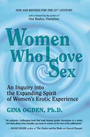 Enhancing enriching life love pleasure sex sexual who woman