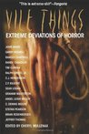 Vile Things: Extreme Deviations in Horror
