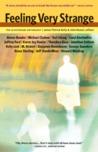 Feeling Very Strange: The Slipstream Anthology