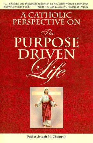 A Catholic Perspective On The Purpose Driven Life Pdf Download