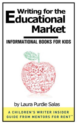 Writing for the Educational Market by Laura Purdie Salas
