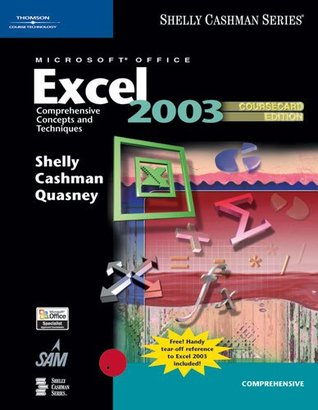 Microsoft Office Excel 2003: Comprehensive Concepts and Techniques, Coursecard Edition