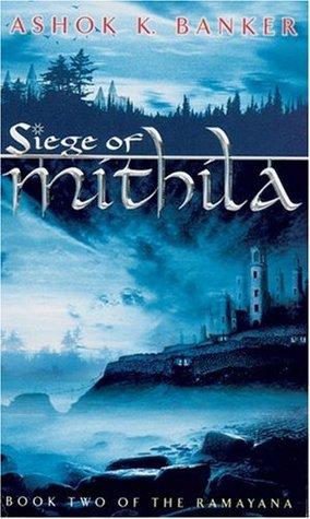 Siege of Mithila (Ramayana #2)