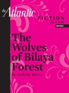 The Wolves of Bilaya Forest