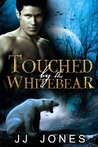 Touched By The White Bear by J.J. Jones