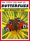 The Little BIG Book of Butterflies - Fun, Facts, Photos AND an Interactive Quiz