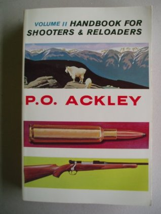 HANDBOOK FOR SHOOTERS & RELOADERS (VOLUME II)