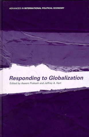Responding to Globalisation (Routledge Advances in International Political Economy)