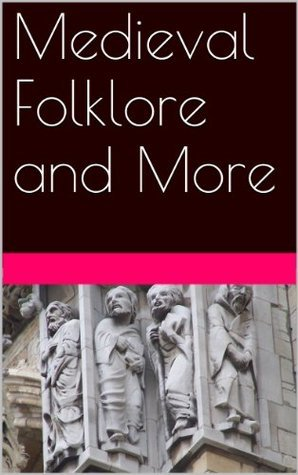 Medieval Folklore and More