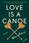 Love Is a Canoe: A Novel