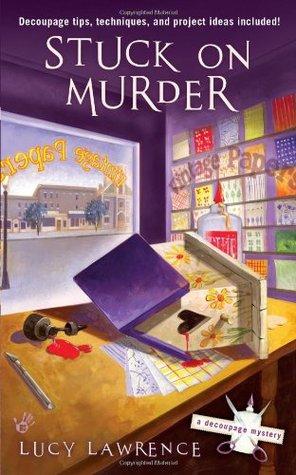 Stuck on Murder (A Decoupage Mystery, #1)