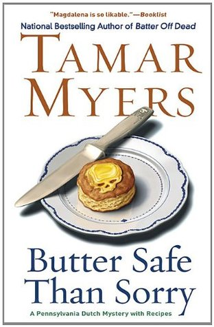 Butter Safe Than Sorry (Pennsylvania Dutch Mystery, #18)