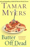 Batter Off Dead by Tamar Myers