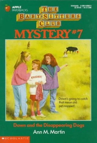 Dawn and the Disappearing Dogs (Baby-Sitters Club Mystery, #7)