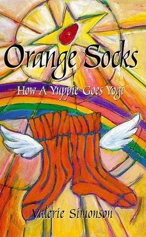 Orange Socks - How A Yuppie Goes Yogi